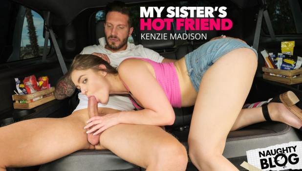 MySister'sHotFriend – Kenzie Madison – Kelly Turner (Kenzie Madison) get's fucked in the back seat